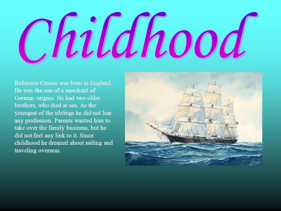 Żądza przygód zwycięża i Robinson jako 18-latek opuszcza rodzinne miasto i płynie do Londynu.