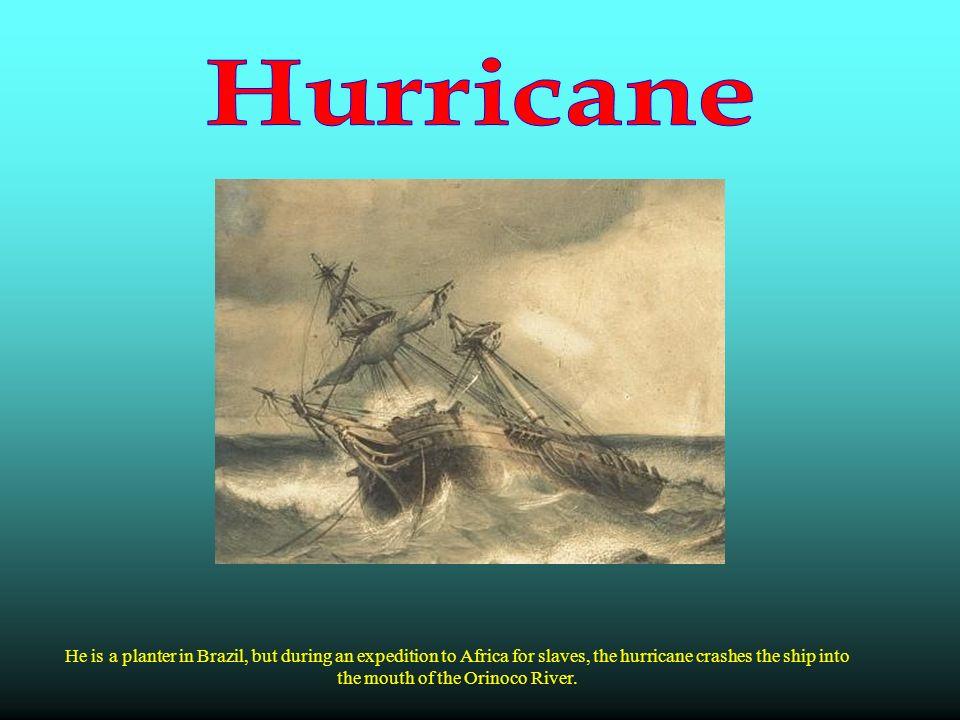 Burza zniszczyła jego statek i wyrzuciła go na bezludną wyspę.