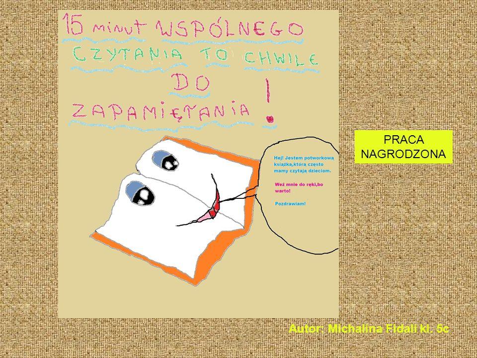 Autor: Michalina Fidali kl. 5c PRACA NAGRODZONA