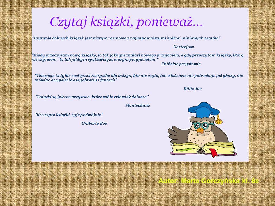 Autor: Marta Gorczyńska kl. 6e