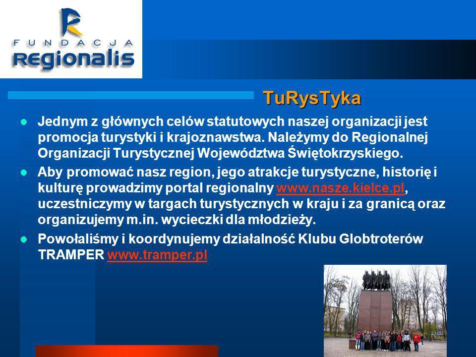TuRysTyka Jednym z głównych celów statutowych naszej organizacji jest promocja turystyki i krajoznawstwa.