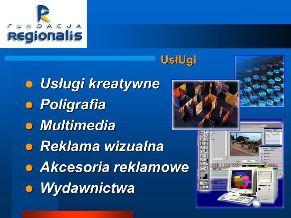 UsłUgi Usługi kreatywne Poligrafia Poligrafia Multimedia Multimedia Reklama wizualna Reklama wizualna Akcesoria reklamowe Akcesoria reklamowe Wydawnictwa Wydawnictwa