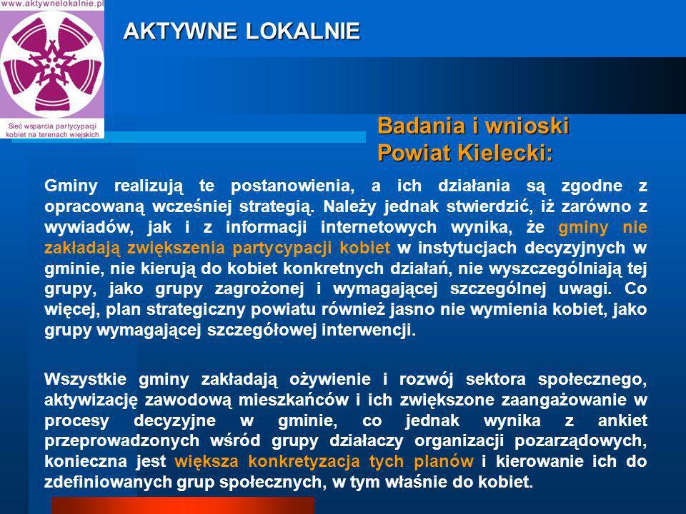 Badania i wnioski Powiat Kielecki: Gminy realizują te postanowienia, a ich działania są zgodne z opracowaną wcześniej strategią.