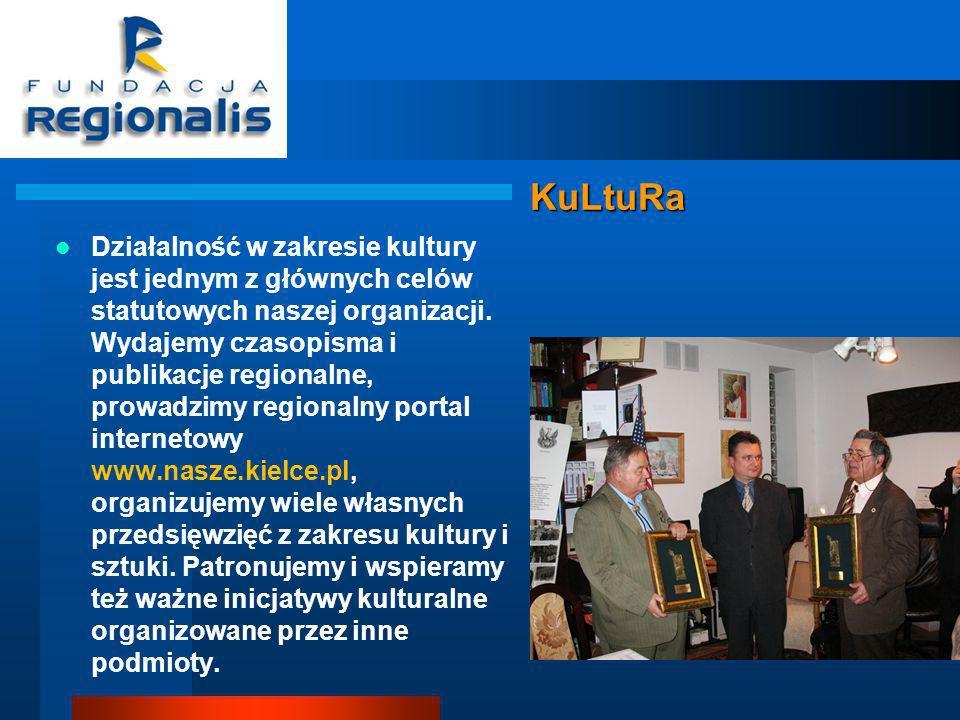 KuLtuRa Działalność w zakresie kultury jest jednym z głównych celów statutowych naszej organizacji.