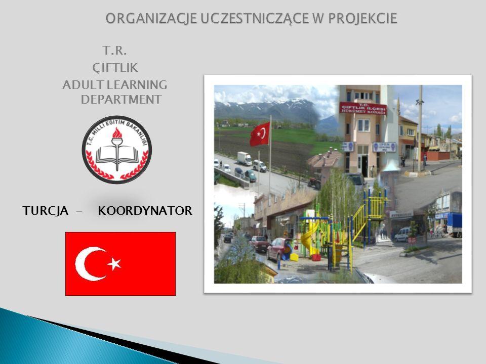 T.R. ÇİFTLİK ADULT LEARNING DEPARTMENT TURCJA - KOORDYNATOR