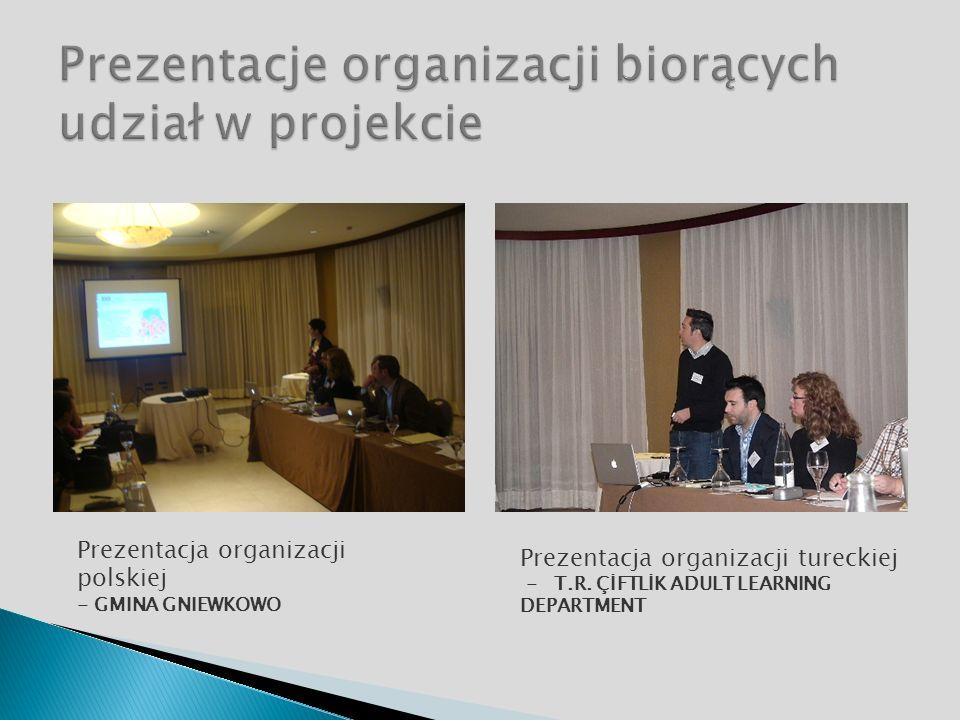 Prezentacja organizacji polskiej - GMINA GNIEWKOWO Prezentacja organizacji tureckiej - T.R.