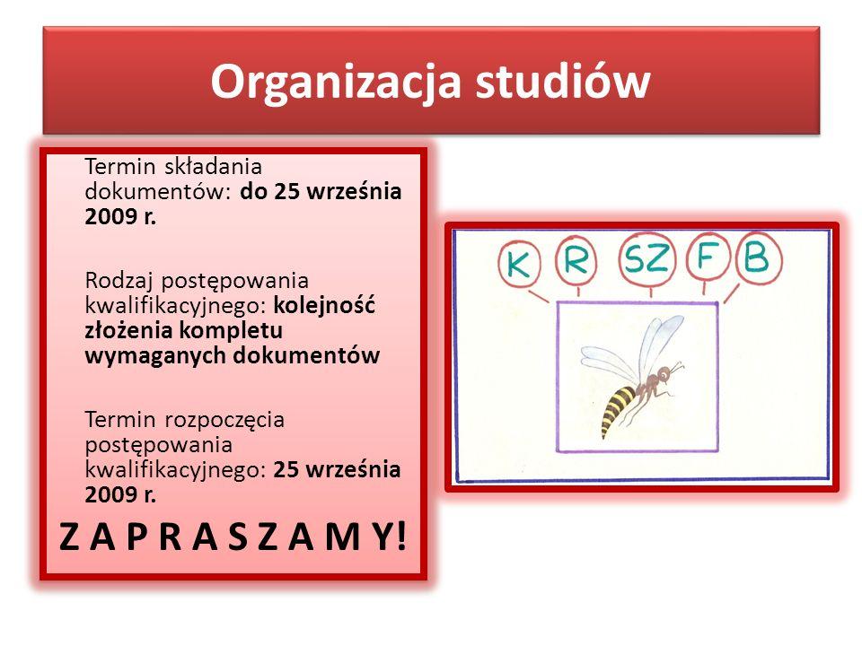 Organizacja studiów Termin składania dokumentów: do 25 września 2009 r.