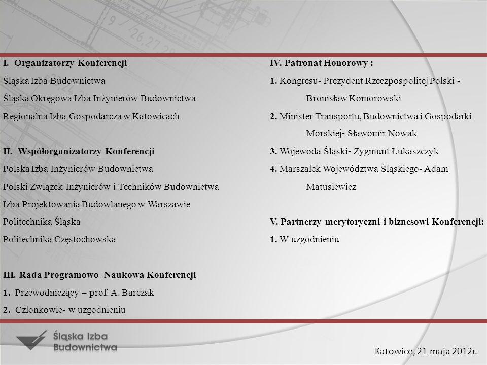 Katowice, 21 maja 2012r.Ramowy Program Konferencji 10:00- 11:00Śląski Dzień Budowlanych- 2012.