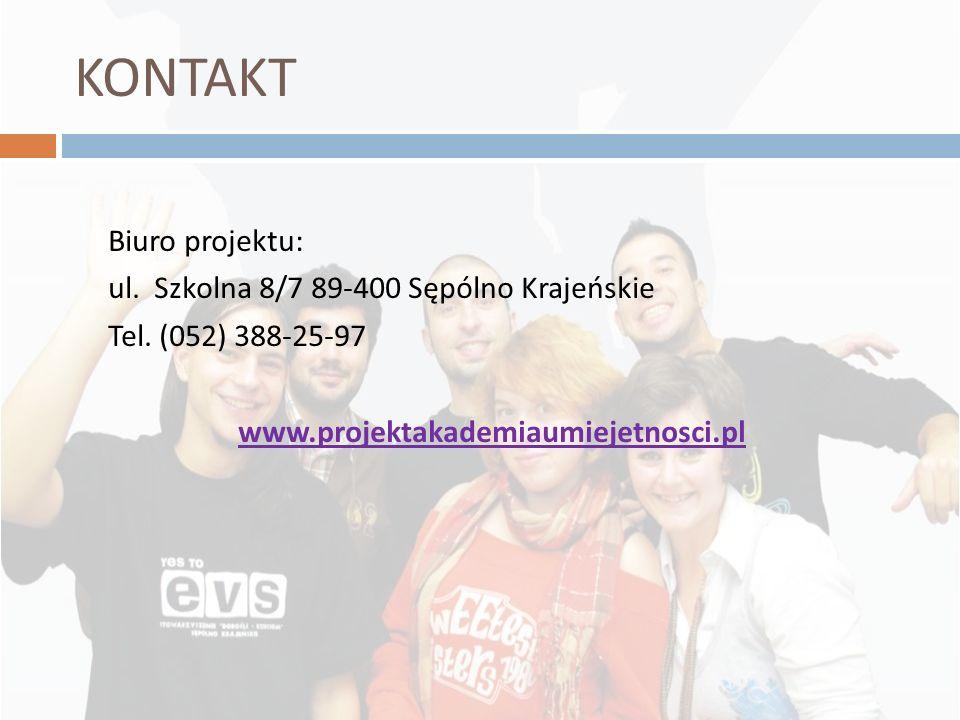 KONTAKT Biuro projektu: ul. Szkolna 8/7 89-400 Sępólno Krajeńskie Tel. (052) 388-25-97 www.projektakademiaumiejetnosci.pl