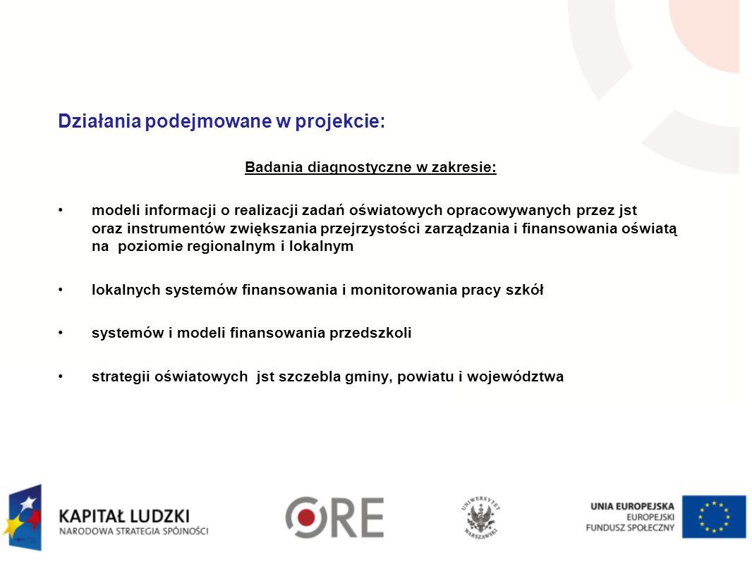 Działania podejmowane w projekcie: Badania diagnostyczne w zakresie: modeli informacji o realizacji zadań oświatowych opracowywanych przez jst oraz in