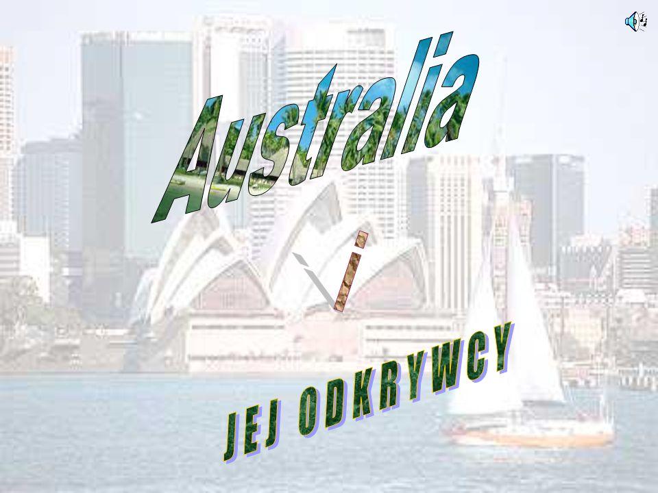Nazwa Australia pochodzi od legendarnego kontynentu - Terra australis incognita ( Nieznana Ziemia Południowa ), którego poszukiwali podróżnicy europejscy od XVI do XVIII w.Wierzyli oni, że zajmuje ona większą częśc półkuli południowej.
