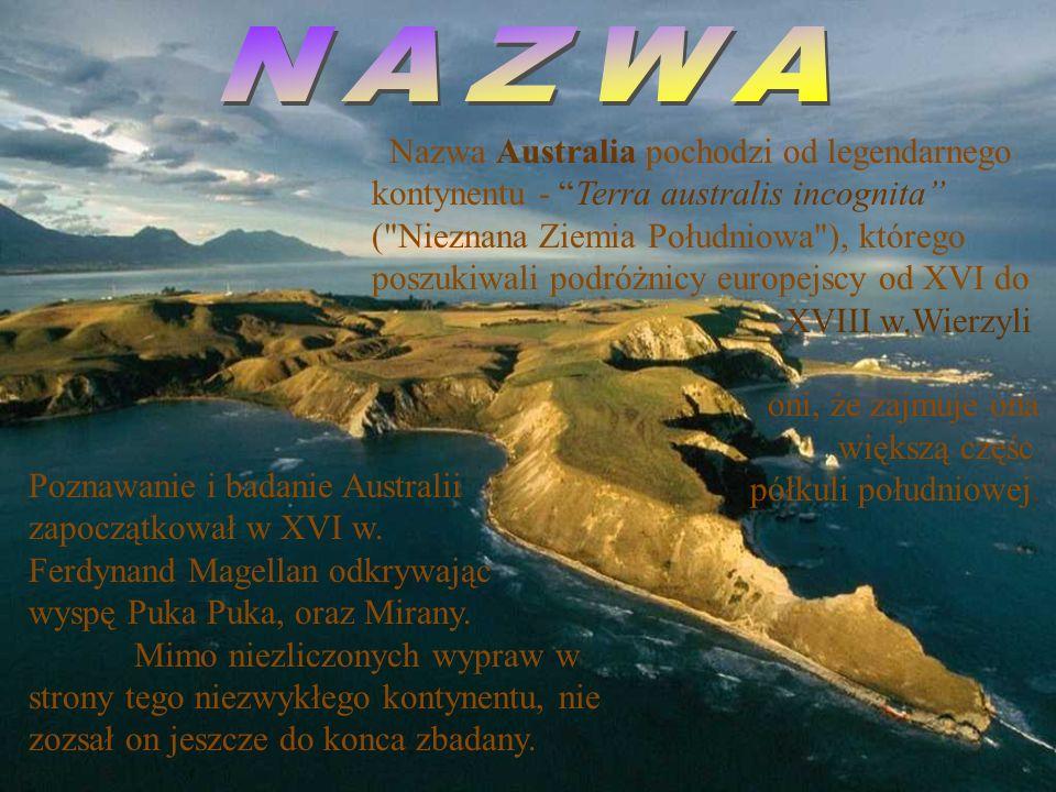 Nazwa Australia pochodzi od legendarnego kontynentu - Terra australis incognita (