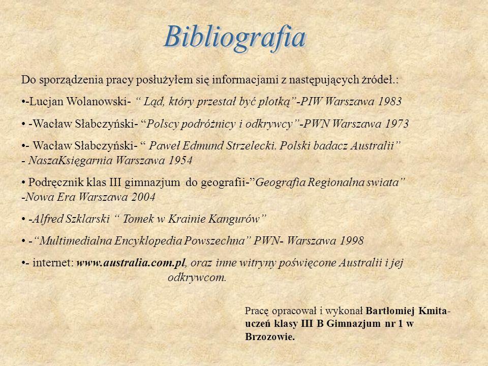 Do sporządzenia pracy posłużyłem się informacjami z następujących żródeł.: -Lucjan Wolanowski- Ląd, który przestał być plotką -PIW Warszawa 1983 -Wacł