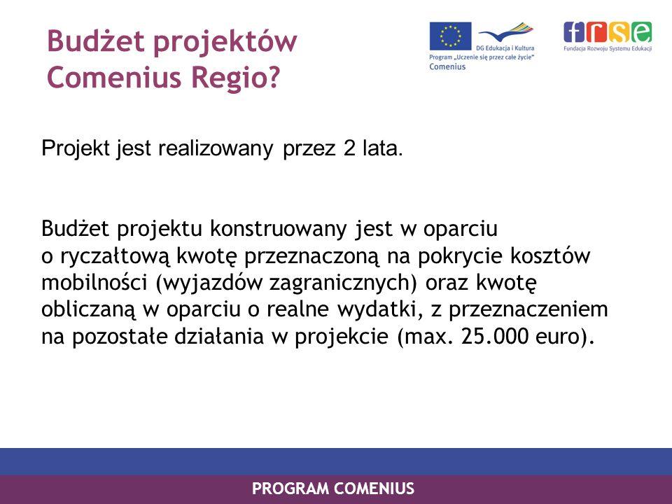 Budżet projektów Comenius Regio.Projekt jest realizowany przez 2 lata.