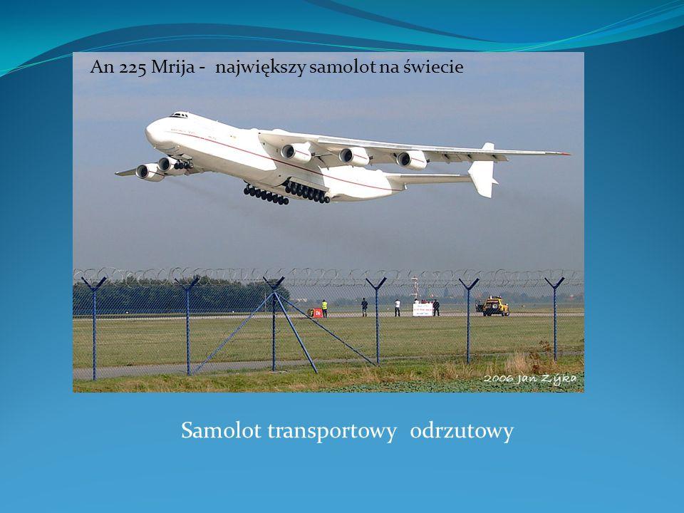 Samolot transportowy odrzutowy An 225 Mrija - największy samolot na świecie