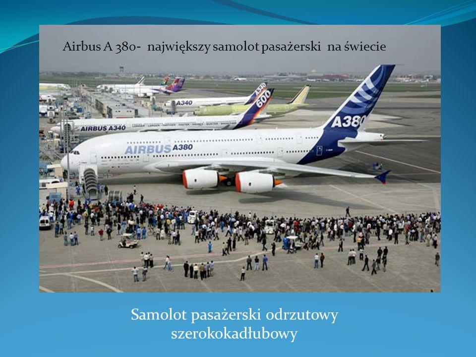 Samolot pasażerski odrzutowy szerokokadłubowy Airbus A 380- największy samolot pasażerski na świecie