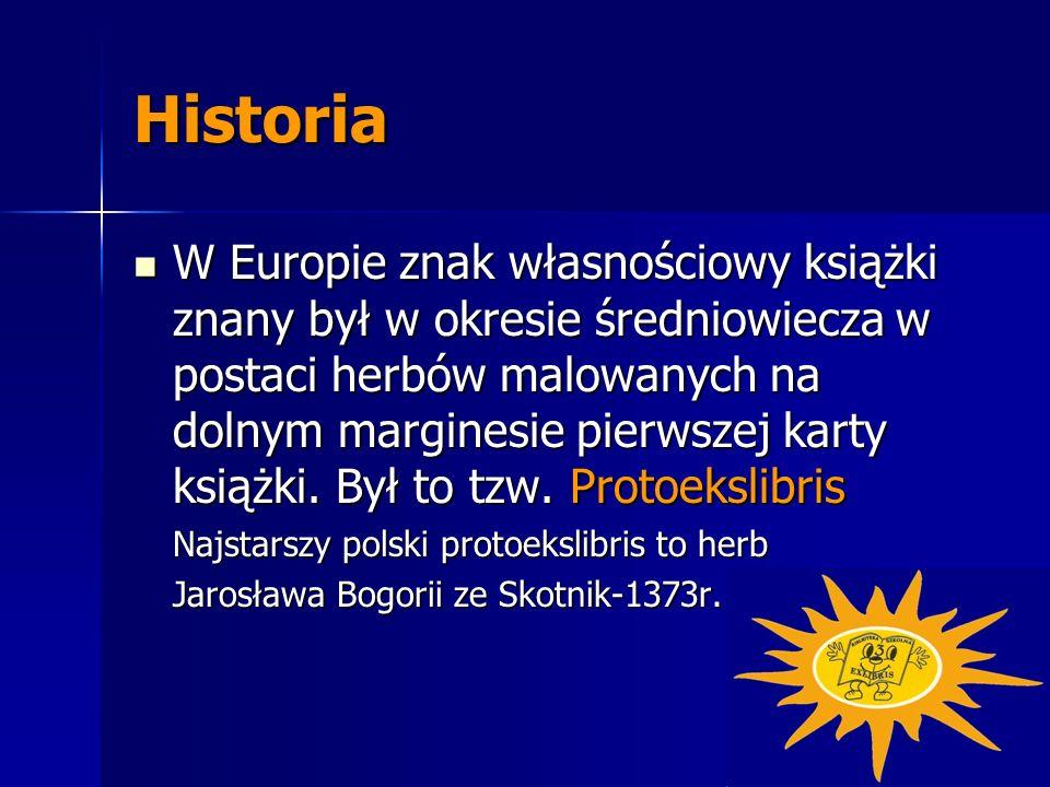 Historia W Europie znak własnościowy książki znany był w okresie średniowiecza w postaci herbów malowanych na dolnym marginesie pierwszej karty książk