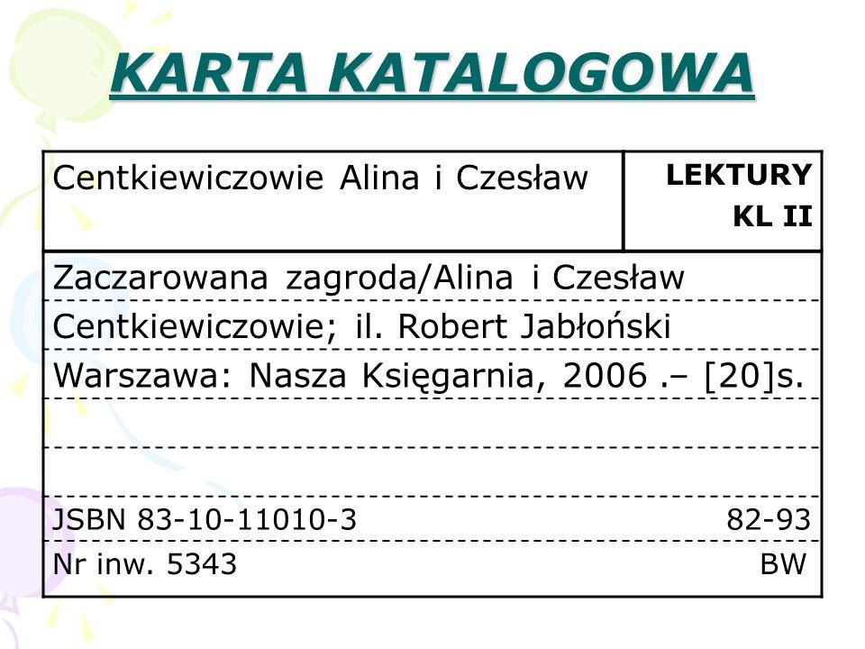 Centkiewiczowie Alina i Czesław LEKTURY KL II Zaczarowana zagroda/Alina i Czesław Centkiewiczowie; il. Robert Jabłoński Warszawa: Nasza Księgarnia, 20