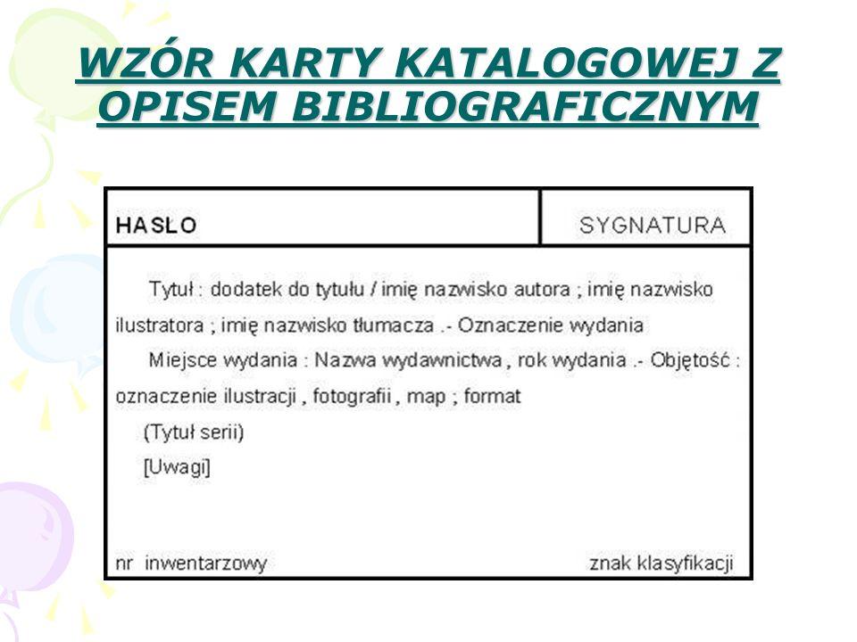 KATALOG ALFABETYCZNY Zbiór kart katalogowych ułożonych w kolejności alfabetycznej według nazwisk autorów lub tytułów Informuje nas o zbiorach znajdujących się w bibliotece