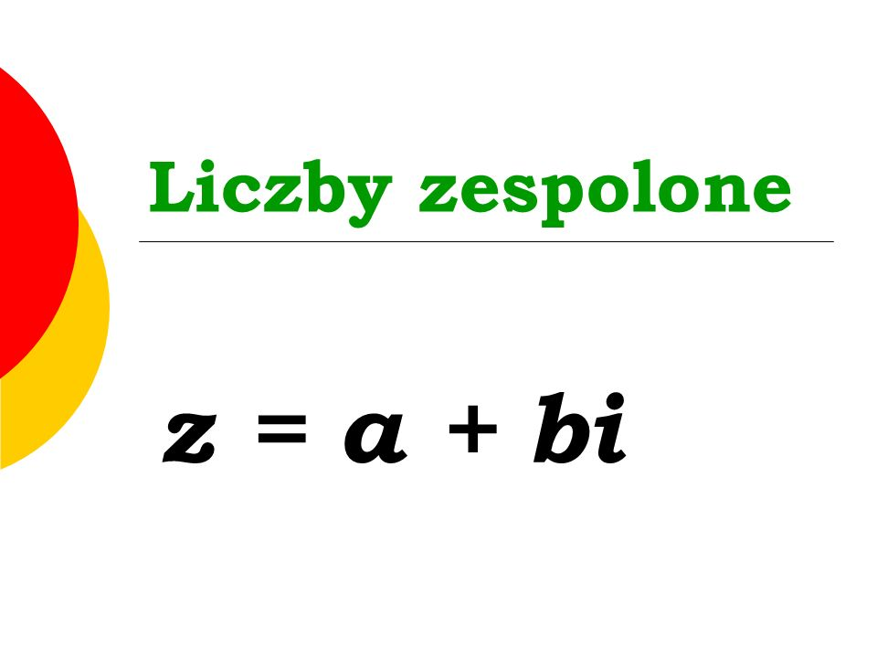 Pierwiastkiem n-tego stopnia z liczby zespolonej z nazywamy każdą liczbę zespoloną w, która podniesiona do n-tej potęgi daje liczbę z, to znaczy w n =z.