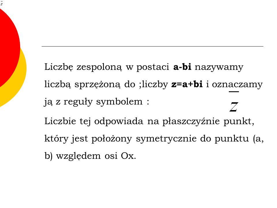 Interpretacja geometryczna Płaszczyznę, której punktom przyporządkowano w powyższy sposób liczby zespolone, nazywamy płaszczyzną Gaussa.
