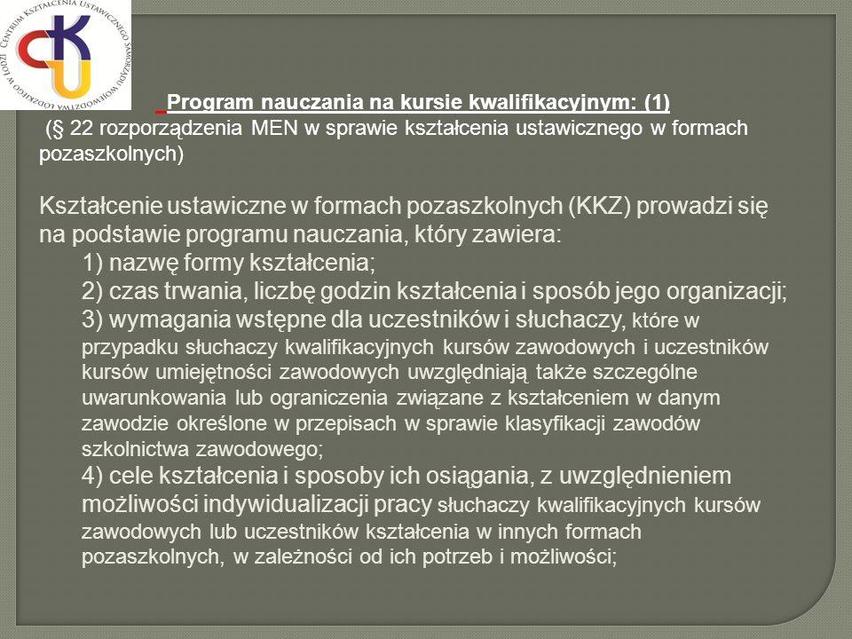 Program nauczania na kursie kwalifikacyjnym: (1) (§ 22 rozporządzenia MEN w sprawie kształcenia ustawicznego w formach pozaszkolnych) Kształcenie usta