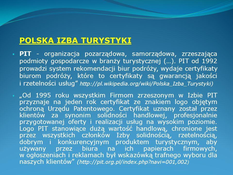 PIT - organizacja pozarządowa, samorządowa, zrzeszająca podmioty gospodarcze w branży turystycznej (…). PIT od 1992 prowadzi system rekomendacji biur