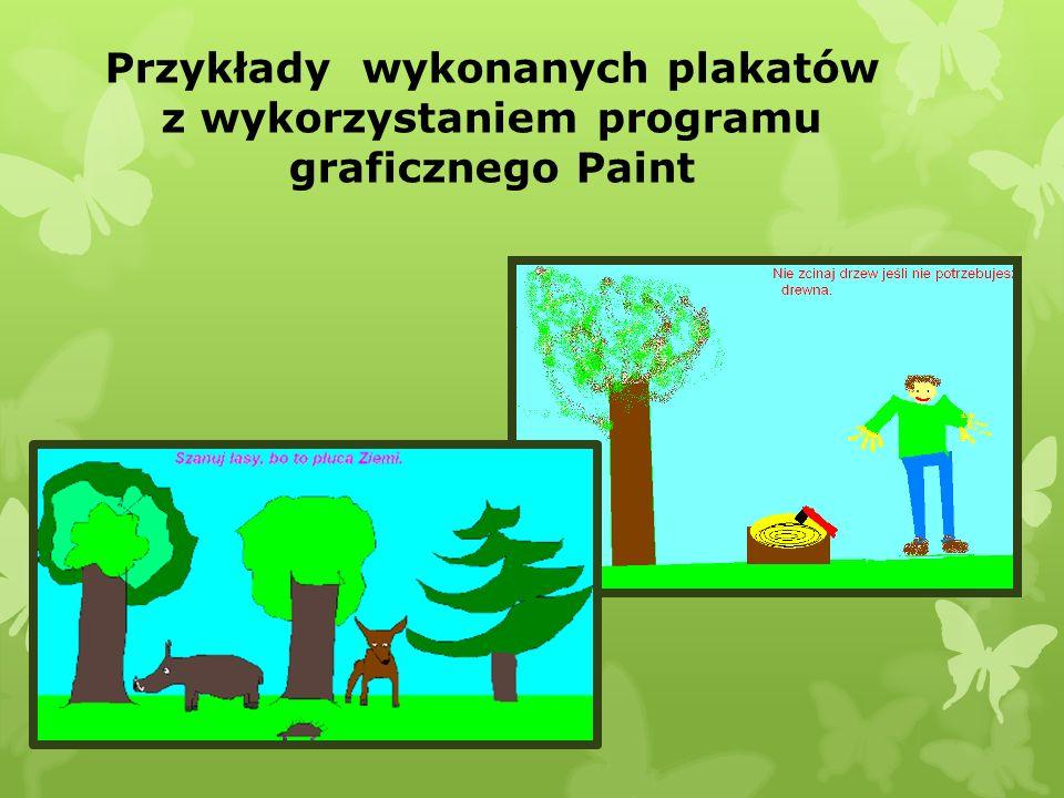 Przykłady wykonanych plakatów z wykorzystaniem programu graficznego Paint