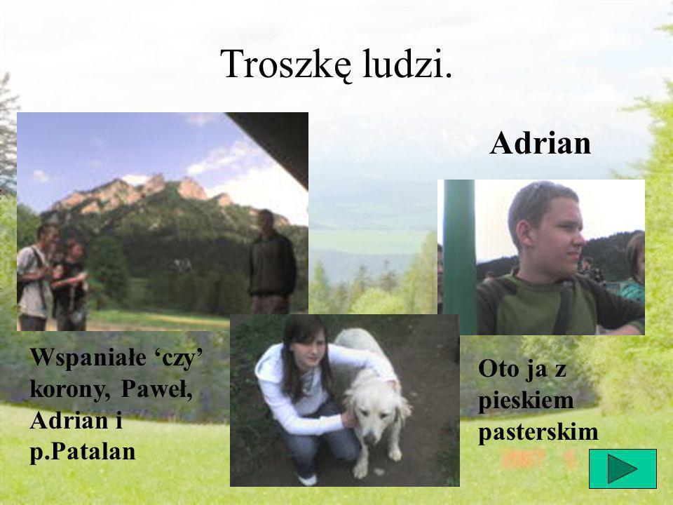 Troszkę ludzi. Adrian Oto ja z pieskiem pasterskim Wspaniałe czy korony, Paweł, Adrian i p.Patalan