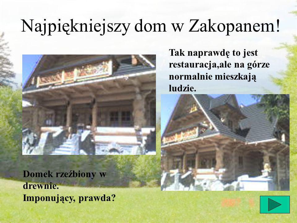 Najpiękniejszy dom w Zakopanem.