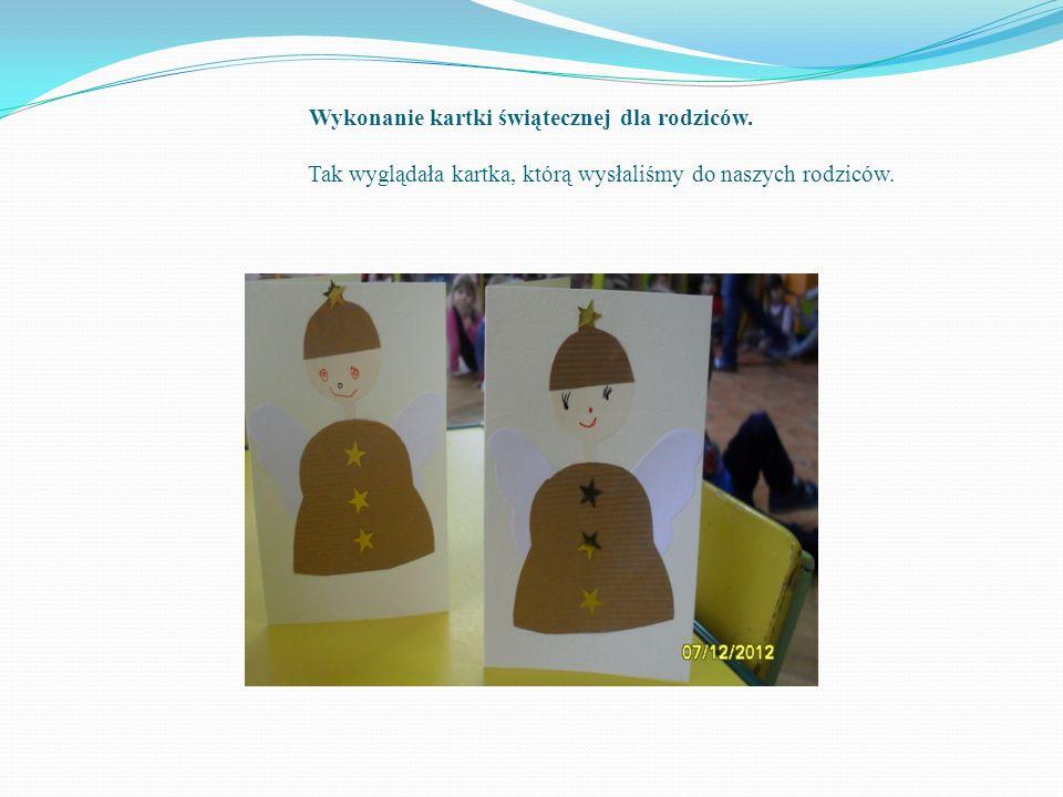 Wykonanie kartki świątecznej dla rodziców. Tak wyglądała kartka, którą wysłaliśmy do naszych rodziców.