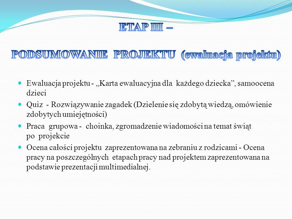Ewaluacja projektu - Karta ewaluacyjna dla każdego dziecka, samoocena dzieci Quiz - Rozwiązywanie zagadek (Dzielenie się zdobytą wiedzą, omówienie zdo