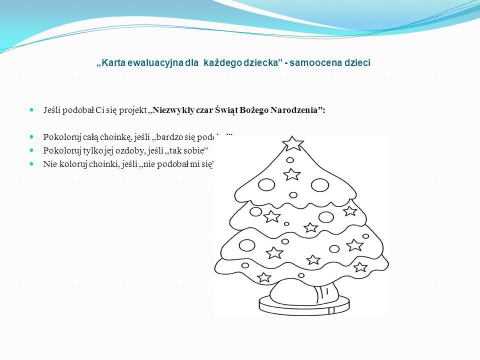 Karta ewaluacyjna dla każdego dziecka - samoocena dzieci Jeśli podobał Ci się projekt Niezwykły czar Świąt Bożego Narodzenia: Pokoloruj całą choinkę,
