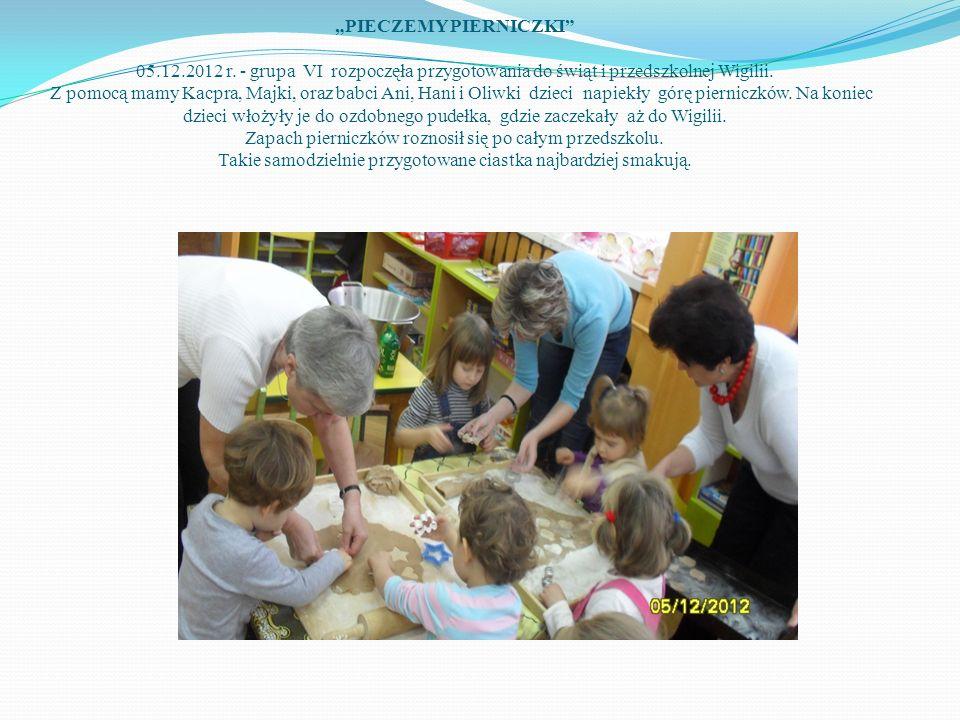 PIECZEMY PIERNICZKI 05.12.2012 r. - grupa VI rozpoczęła przygotowania do świąt i przedszkolnej Wigilii. Z pomocą mamy Kacpra, Majki, oraz babci Ani, H