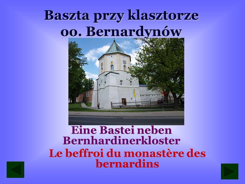 Bazylika i Klasztor Ojców Bernardynów Die Basilika und Bernhardinerkloster in Leżajsk La basilique et le monastère des bernardins