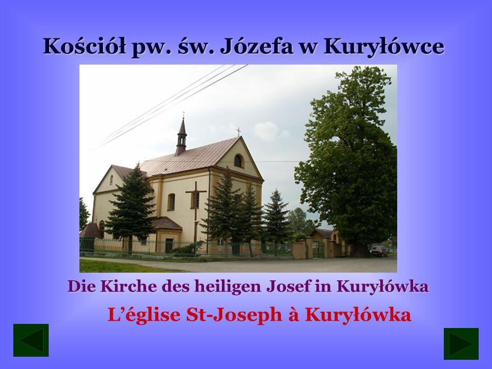 Kościół filialny pw. św. Mikołaja w Kuryłówce Filialkirche des heiligen Nikolaus in Kuryłówka Léglise St-Nicolas à Kuryłówka