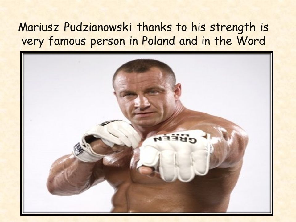 He has got:5 titles of thestrongest person of the Word. - 8 titles of Strongman in European championship
