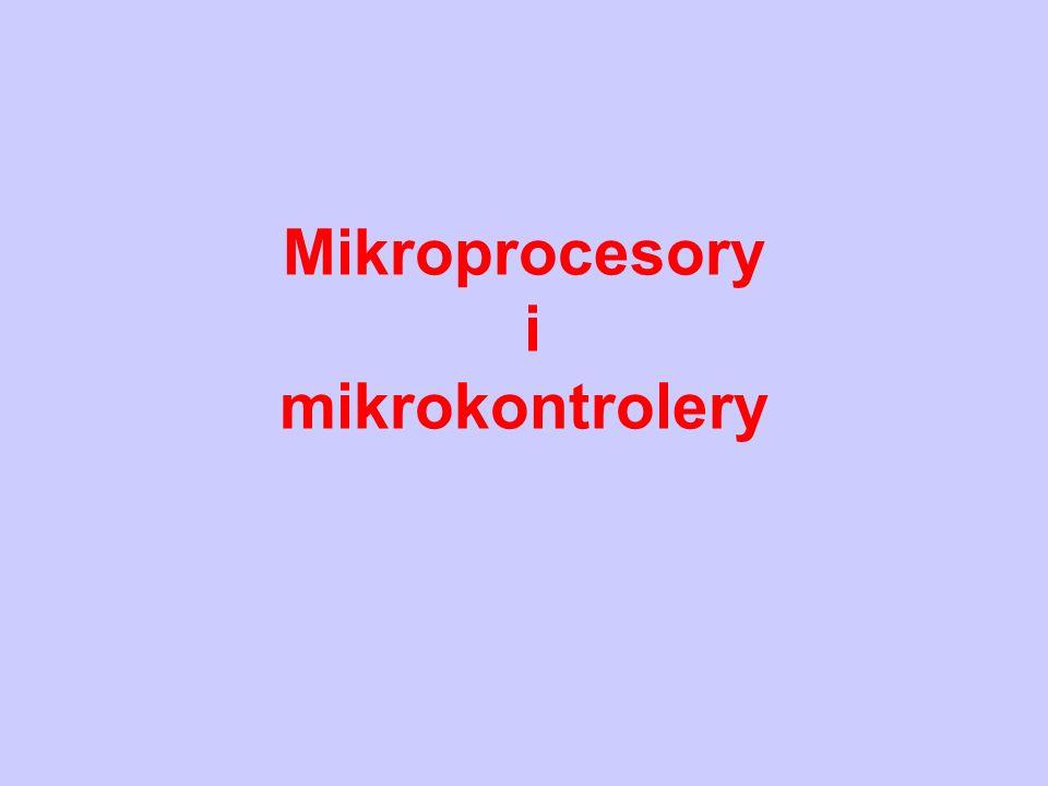 Mikroprocesor – mikrokontroler jednoukładowy Realizuje proste operacje arytmetyczne i logiczne zgodnie z programem działania.