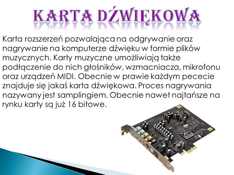 Karta rozszerzeń pozwalająca na odgrywanie oraz nagrywanie na komputerze dźwięku w formie plików muzycznych. Karty muzyczne umożliwiają także podłącze
