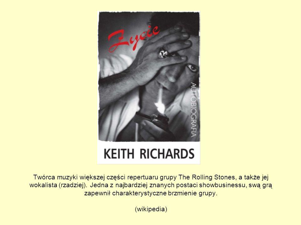 Twórca muzyki większej części repertuaru grupy The Rolling Stones, a także jej wokalista (rzadziej).