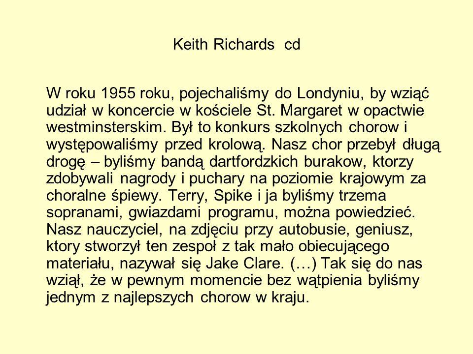 Keith Richards cd W roku 1955 roku, pojechaliśmy do Londyniu, by wziąć udział w koncercie w kościele St. Margaret w opactwie westminsterskim. Był to k