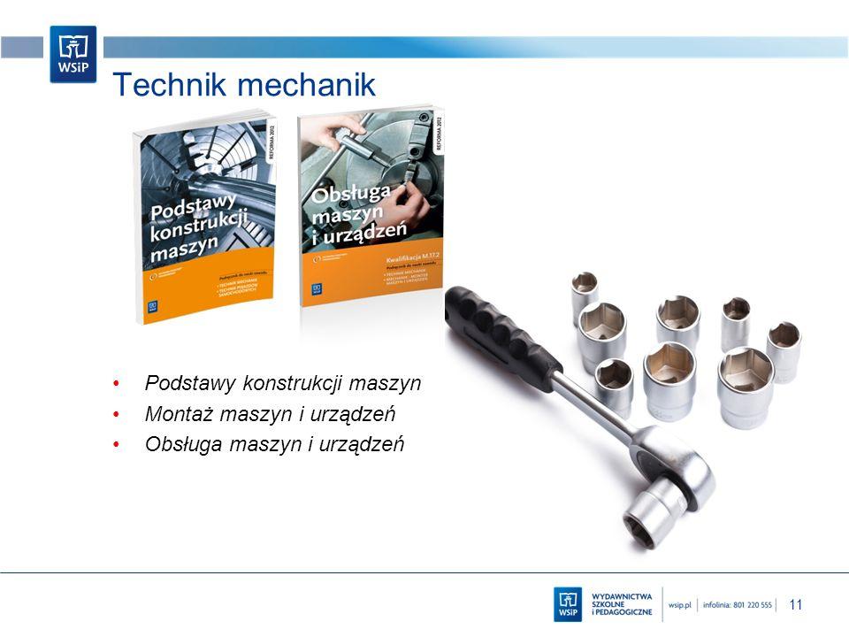 11 Technik mechanik Podstawy konstrukcji maszyn Montaż maszyn i urządzeń Obsługa maszyn i urządzeń