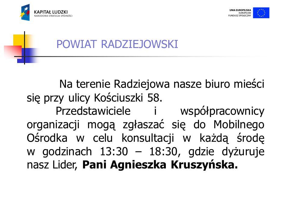 POWIAT RADZIEJOWSKI Na terenie Radziejowa nasze biuro mieści się przy ulicy Kościuszki 58.
