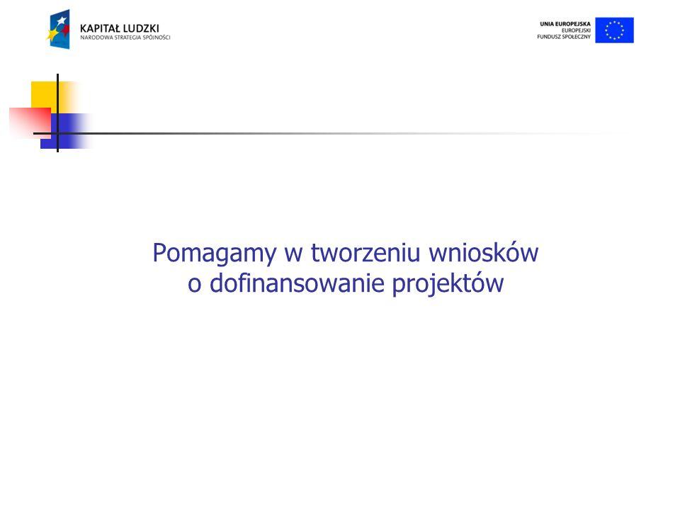 Pomagamy w tworzeniu wniosków o dofinansowanie projektów