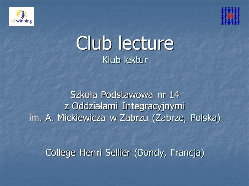 Club lecture Klub lektur Szkoła Podstawowa nr 14 z Oddziałami Integracyjnymi im. A. Mickiewicza w Zabrzu (Zabrze, Polska) College Henri Sellier (Bondy