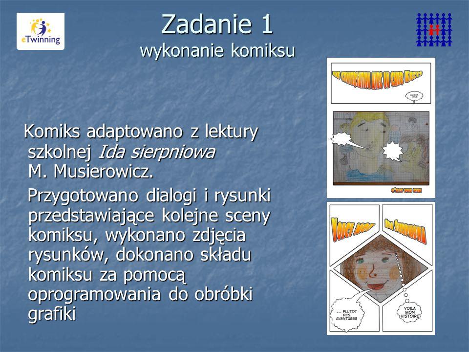 Zadanie 1 wykonanie komiksu Komiks adaptowano z lektury szkolnej Ida sierpniowa M.