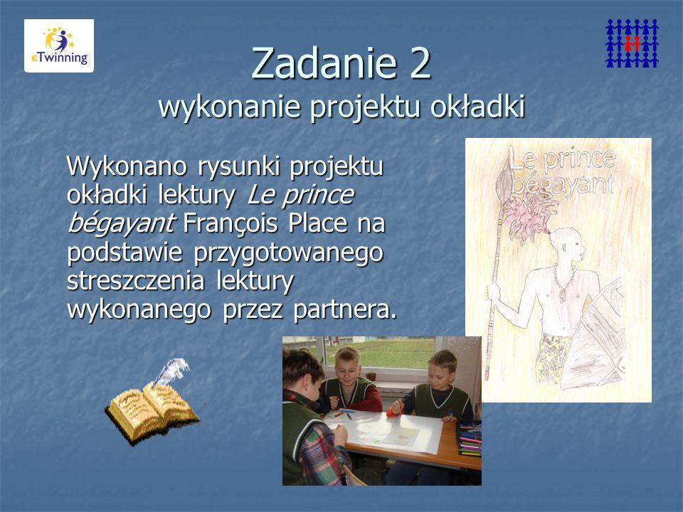 Zadanie 2 wykonanie projektu okładki Wykonano rysunki projektu okładki lektury Le prince bégayant François Place na podstawie przygotowanego streszczenia lektury wykonanego przez partnera.