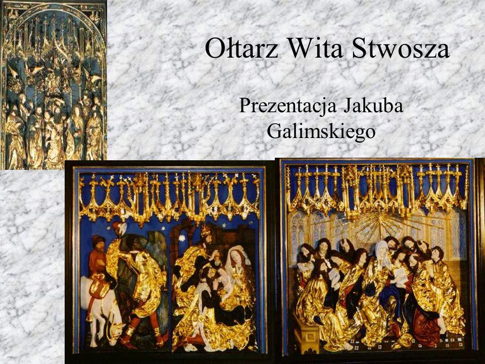 Ołtarz Wita Stwosza Prezentacja Jakuba Galimskiego