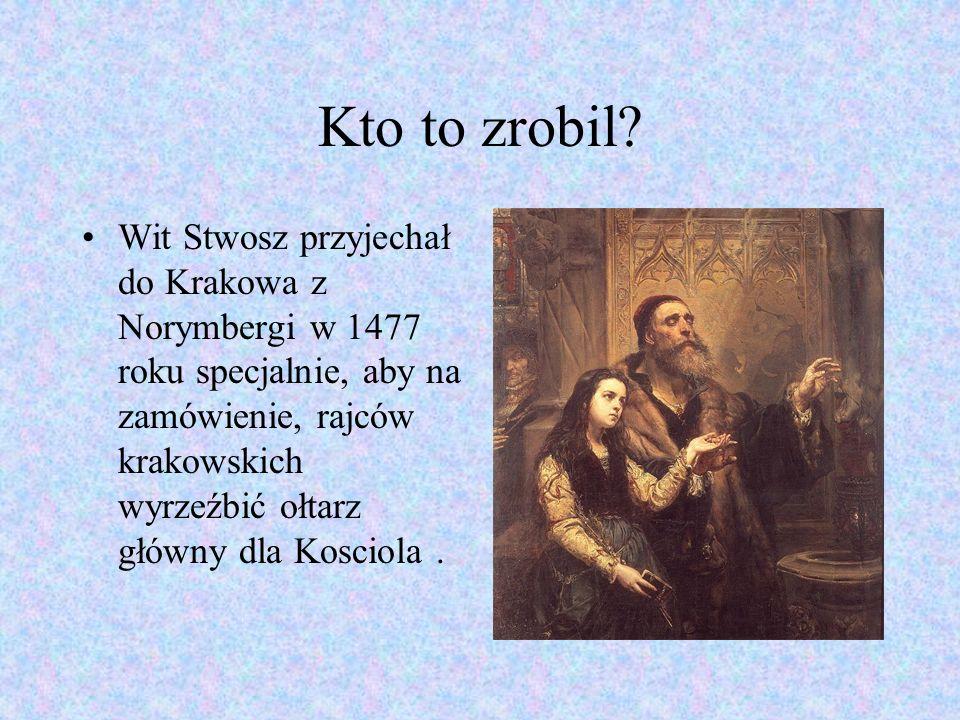 Kto to zrobil? Wit Stwosz przyjechał do Krakowa z Norymbergi w 1477 roku specjalnie, aby na zamówienie, rajców krakowskich wyrzeźbić ołtarz główny dla