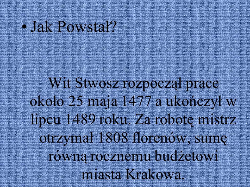 Wit Stwosz rozpoczął prace około 25 maja 1477 a ukończył w lipcu 1489 roku. Za robotę mistrz otrzymał 1808 florenów, sumę równą rocznemu budżetowi mia